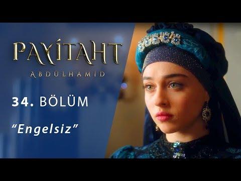 Payitaht 'Abdülhamid' Engelsiz 34.Bölüm