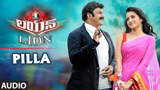 Pilla Full Audio Song | Lion | Nandamuri Balakrishna, Trisha Krishnan, Radhika A …