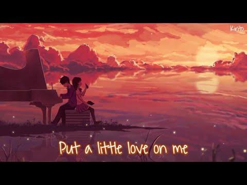 nightcore---put-a-little-love-on-me-(niall-horan)---(lyrics)
