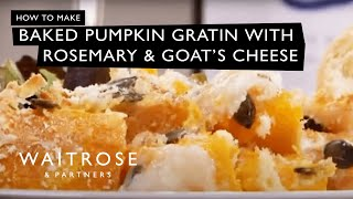 Baked Pumpkin Gratin With Rosemary And Goat's Cheese Recipe From Waitrose