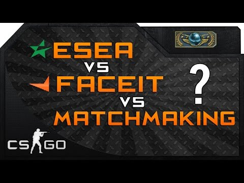 CS:GO - ESEA vs Faceit vs Matchmaking