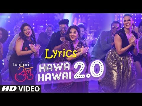 Hawa Hawai 2.0 Lyrics : Tumhari Sulu | Lyrical Video Song | Vidya Balan, Neha Dhupia & Malishka