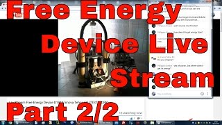 Free Energy Device - Innova Tehu Eu D1943 Livestream with Chat 2/2