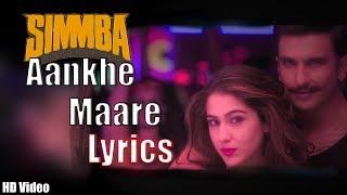 SIMMBA - Aankh Mare Lyrics | Ranveer Singh & Sara Ali Khan Tanishk Bagchi | Mika & Neha Kakkar