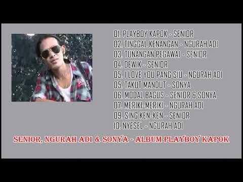 SENIOR, NGURAH ADI & SONYA - ALBUM PLAYBOY KAPOK
