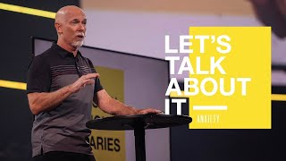 Let's Talk About it // Week 1 - Anxiety // Mark Moore