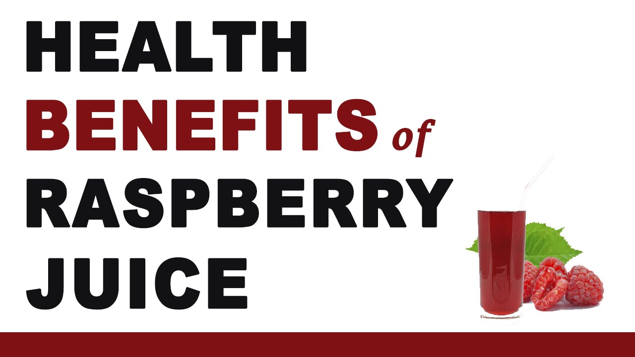 raspberry juice facts, health benefits & nutritional value