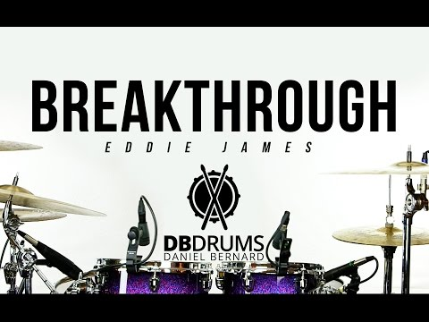 Breakthrough // Eddie James // Drum Cover // Daniel Bernard