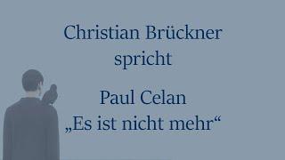 """Paul Celan – """"Es ist nicht mehr"""""""