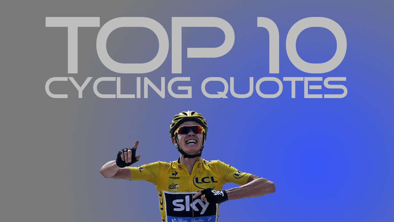 top 10 cycling quotes youtube