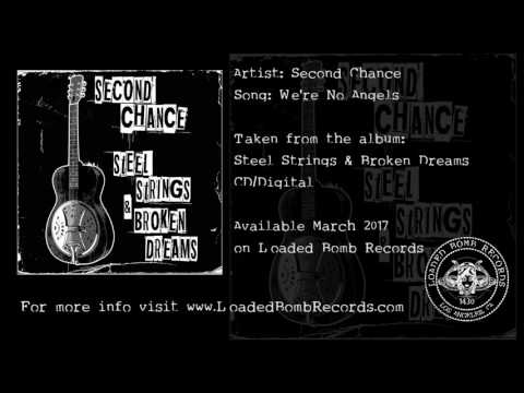 "Second Chance ""Steel Strings & Broken Dreams"" preview (We're No Angels)"