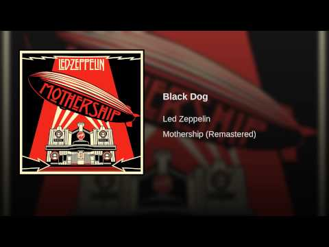 Black Dog is listed (or ranked) 4 on the list The Best Led Zeppelin Songs