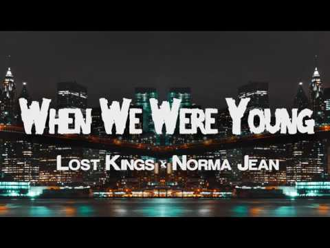 Lost Kings - When We Were Young (Lyrics) ft.  Norma Jean Martine