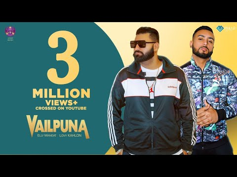 Vailpuna (Full Song) | Elly Mangat & Lovy Kahlon | New Punjabi Songs | Latest Punjabi Songs 2019