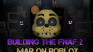 Building the FNAF 2 MAP on Roblox PT.11