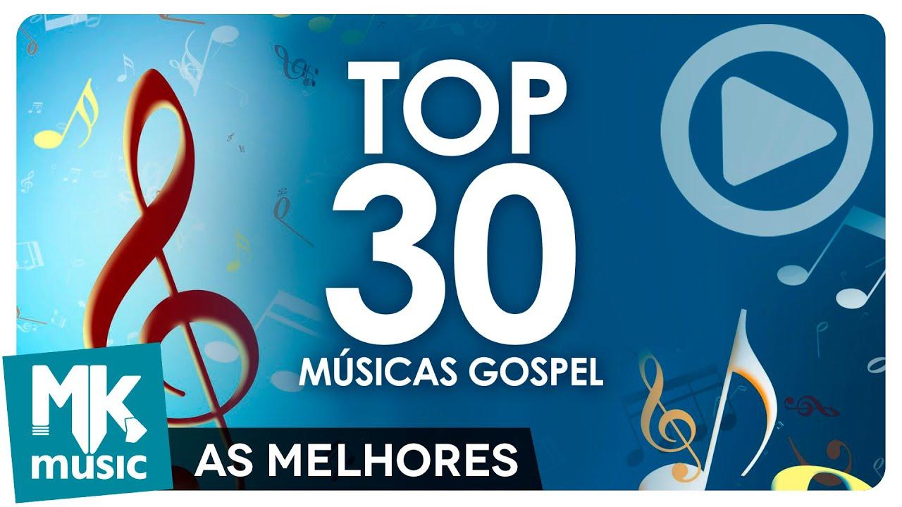 As 30 Melhores Músicas Gospel E Mais Tocadas Top 30 Gospel Monoblock Youtube