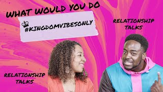 What Would You Do? (Relationship Talks)