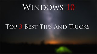 Windows 10 TOP 3 Tips and trick / Hidden features all in under 3 minutes!
