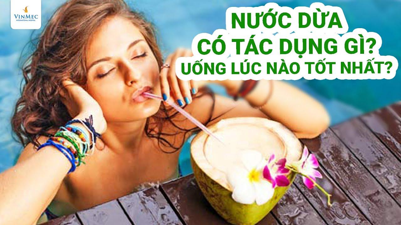 Uống nước dừa có tác dụng gì?