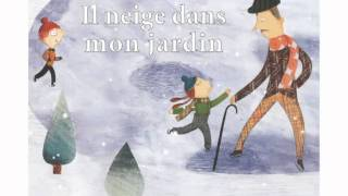 Henri Dès chante Il neige dans mon jardin