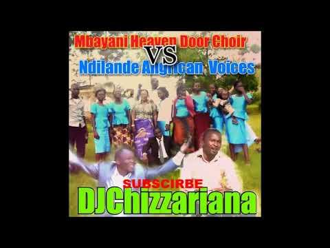 MBAYANI HEAVEN DOOR CHOIR vs NDILANDE ANGRICAN VOICES - DJChizzariana