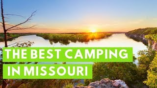The 8 Best Pląces to go Camping in Missouri