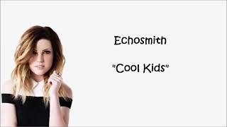 Lirik lagu Echosmith ~ Cool kids
