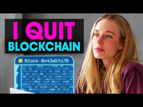 Why I Quit Blockchain
