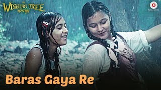 Baras Gaya Re Video Song | The Wishing Tree