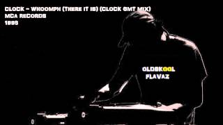 Clock - Whoomph! (There It Is) (Clock GMT Mix)