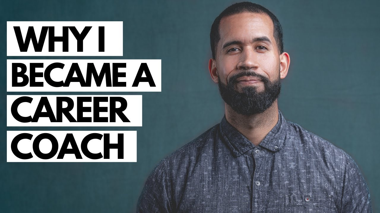 Why I Became A Career Coach - (My Story)