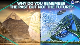 Why Do You Remember The Past But Not The Future?