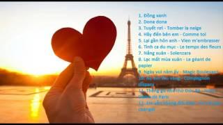 Tuyển tập nhạc Pháp lời Việt, những bản tình ca Pháp nhẹ nhàng, sâu lắng