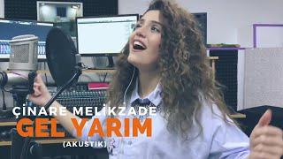 Çinare Melikzade - Gel Yarim (Akustik)