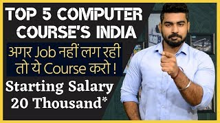 Top 5 Computer Courses to Earn Money in India | Salary 40 Thousand! | Jobs | Diploma | Certificate