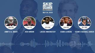 UNDISPUTED Audio Podcast (7.24.18) with Skip Bayless, Shannon Sharpe & Jenny Taft | UNDISPUTED