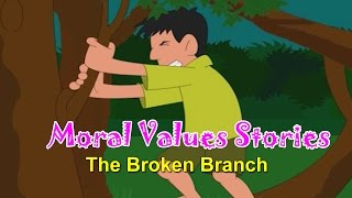 Moral Values in Hindi for Kids |  Broken Branch | Moral Lessons For Children | Moral Values Stories