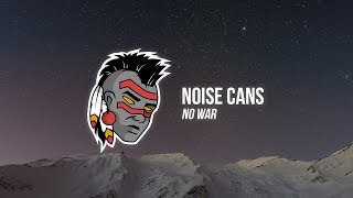 Noise Cans No War Feat Jesse Royal Yellow Claw Remix