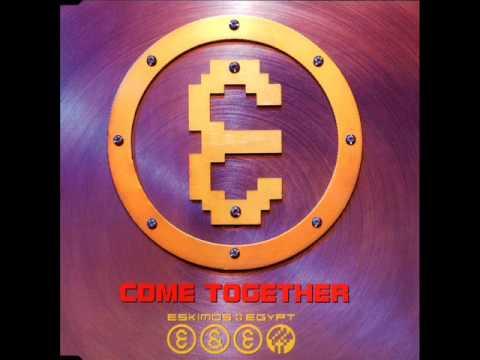 Eskimos Egypt - Come together 1996