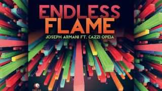 Joseph Armani feat. Cazzi Opeia - Endless Flame (Radio Edit) [Official]