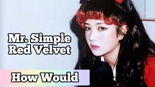 How Would Red Velvet Sing Mr. Simple - Super Junior   Line D…