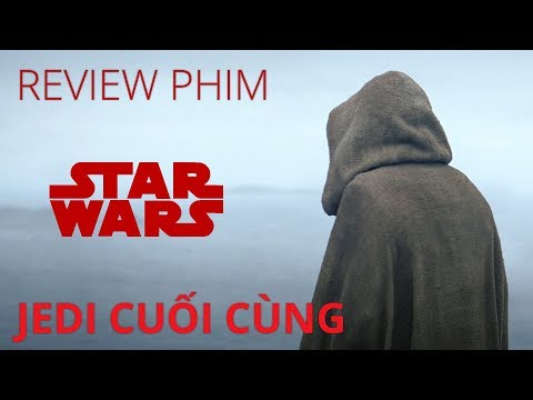 Review phim STAR WARS: THE LAST JEDI (Jedi cuối cùng)