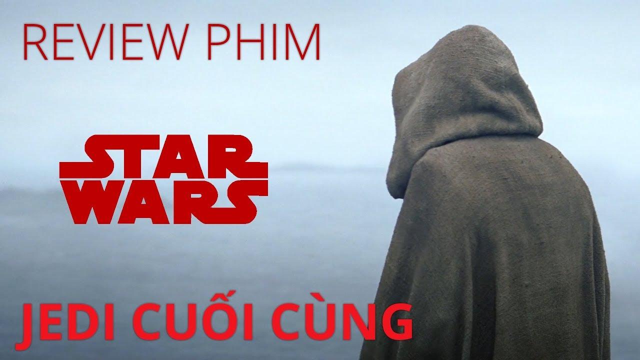 Review phim STAR WARS: THE LAST JEDI (Jedi cuối cùng)