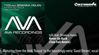 tyDi feat. Brianna Holan - Never Go Back (Tom Fall Remix)