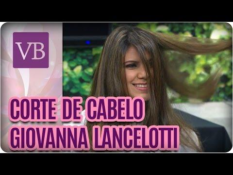 Corte de cabelo: Giovanna Lancelotti - Você Bonita (24/08/16)