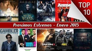 Proximos Estrenos De Cine Enero 2015 - Top 10