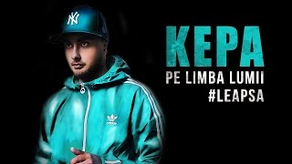 Repeat youtube video KEPA - Pe Limba Lumii (Prod. de Phane) (#Leapsa)