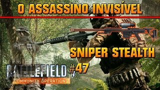 #BF4 - O assassino invisível 47 (O mapa é lindo!)