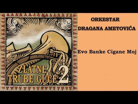 Orkestar Dragana Ametovica - Evo banke cigane moj - (Audio 2005) HD