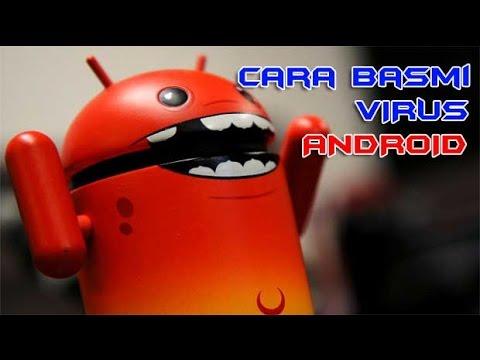 Bagaimana Cara Membersihkan Virus Pada Android Secara Total